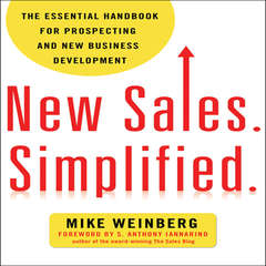 New Sales. Simplified: The Essential Handbook for Prospecting and New Business Development Audiobook, by Mike Weinberg