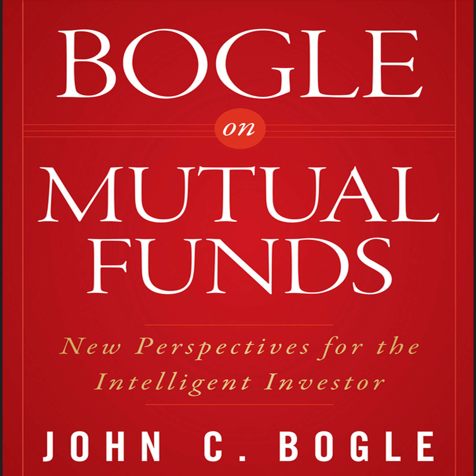 Bogle on Mutual Funds: New Perspectives For The Intelligent Investor Audiobook, by John C. Bogle