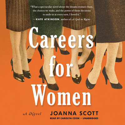 Careers for Women: A Novel Audiobook, by Joanna Scott