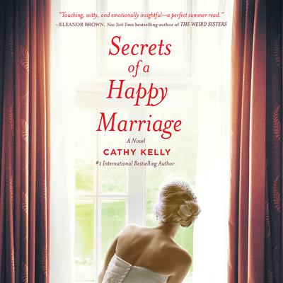 Secrets of a Happy Marriage Audiobook, by Cathy Kelly
