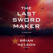 The Last Sword Maker Audiobook, by Brian Nelson