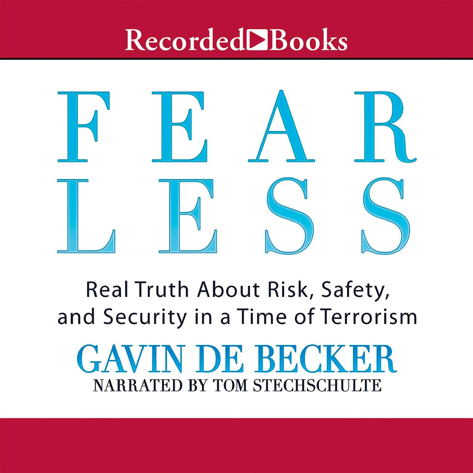 Printable Fear Less: Real Truth About Risk, Safety, and Security in a Time of Terrorism Audiobook Cover Art
