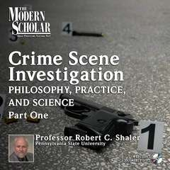 Crime Scene Investigation: Philosophy, Practice, and Science, Part 1 Audiobook, by