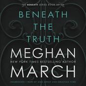 Beneath the Truth Audiobook, by Meghan  March