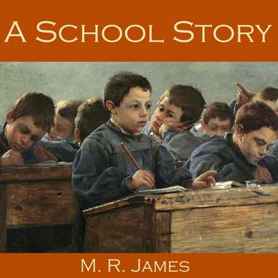 A School Story Audiobook, by M. R. James