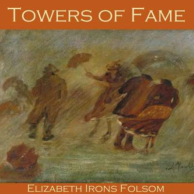 Towers of Fame Audiobook, by Elizabeth Irons Folsom