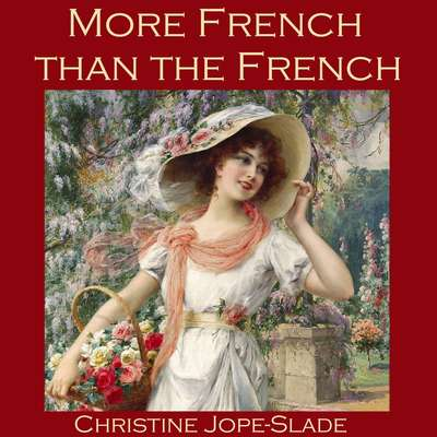 More French than the French Audiobook, by Christine Jope-Slade
