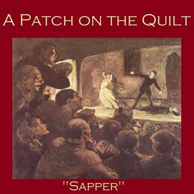 A Patch on the Quilt Audiobook, by H. C. McNeile