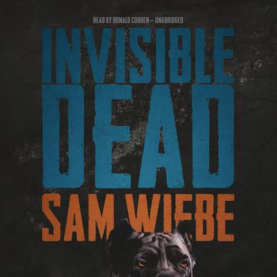 Invisible Dead Audiobook, by Sam Wiebe