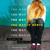 The Way It Hurts Audiobook, by Patty Blount