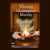 Touched by an Angel Audiobook, by Victoria Christopher Murray, Princess F.L. Gooden