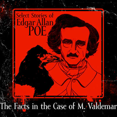 The Facts in the Case of M. Valdemar Audiobook, by Edgar Allan Poe