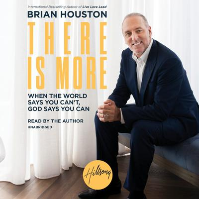 There Is More: When the World Says You Cant, God Says You Can Audiobook, by Brian Houston
