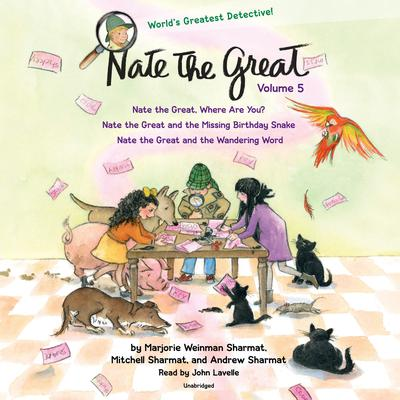 Nate the Great Collected Stories: Volume 5: Nate the Great, Where Are You?; Nate the Great and the Missing Birthday Snake; Nate the Great and the Wandering Word Audiobook, by Marjorie Weinman Sharmat