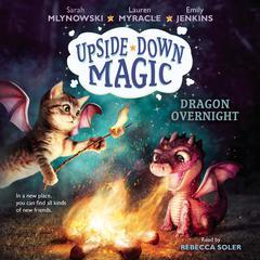 Dragon Overnight Audiobook, by Emily Jenkins, Lauren Myracle, Sarah Mlynowski