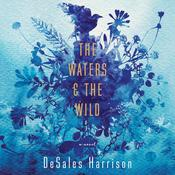 The Waters & The Wild: A Novel Audiobook, by DeSales Harrison