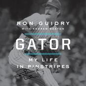 Gator: My Life in Pinstripes Audiobook, by Ron Guidry, Andrew Beaton