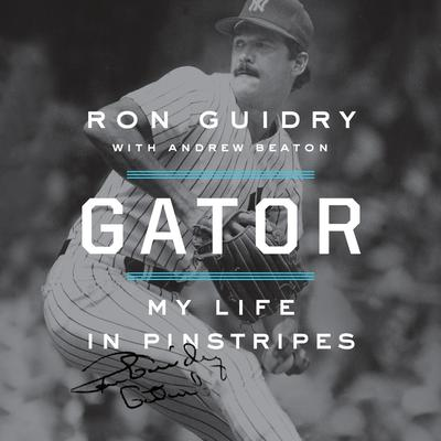 Gator: My Life in Pinstripes Audiobook, by Ron Guidry