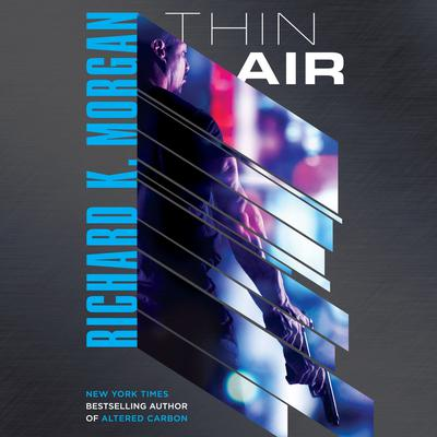 Thin Air: A Novel Audiobook, by Richard K. Morgan