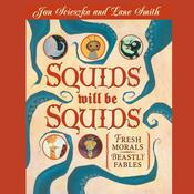 Squids Will Be Squids Audiobook, by Jon Scieszka