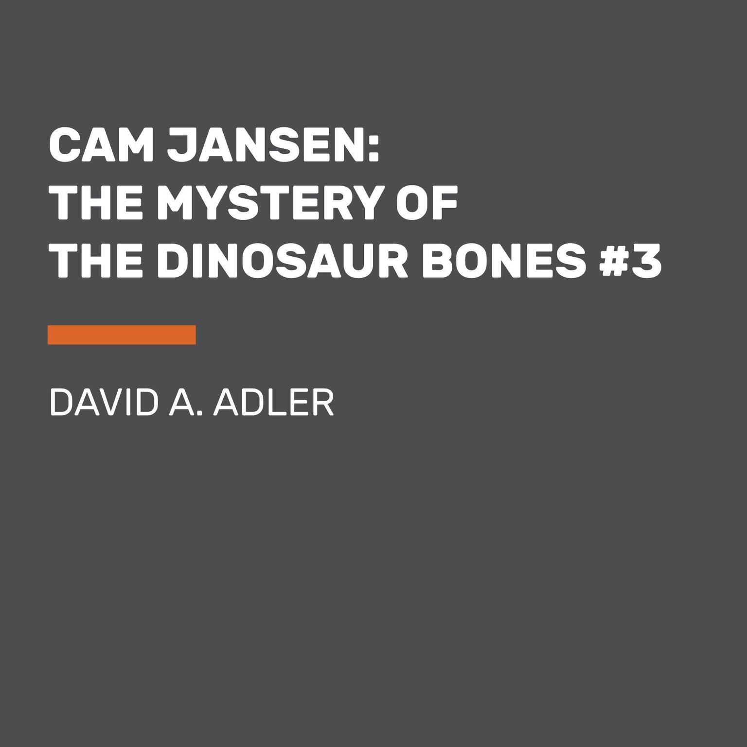 Printable Cam Jansen: The Mystery of the Dinosaur Bones #3: The Mystery of the Dinosaur Bones Audiobook Cover Art
