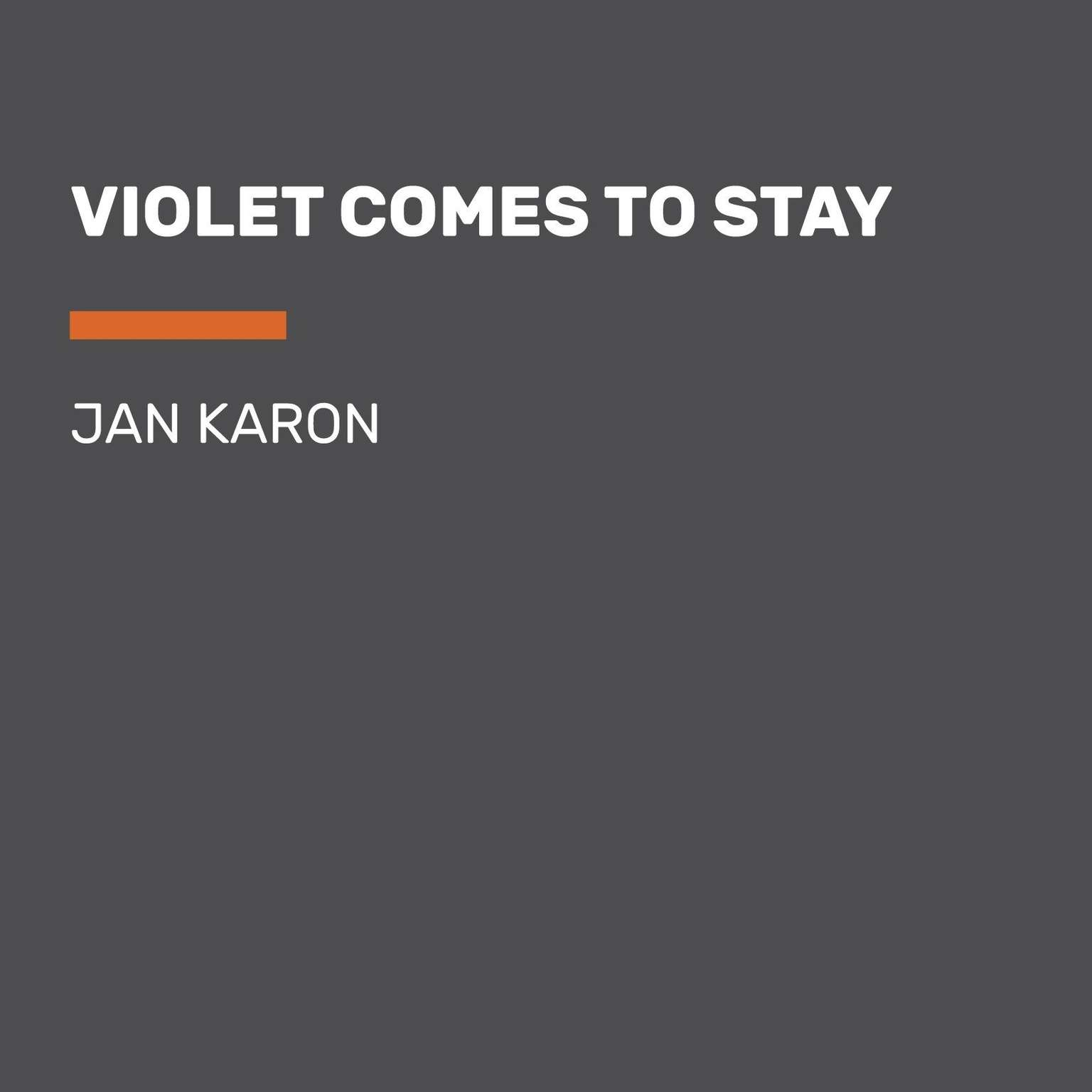 Violet Comes to Stay Audiobook, by Jan Karon