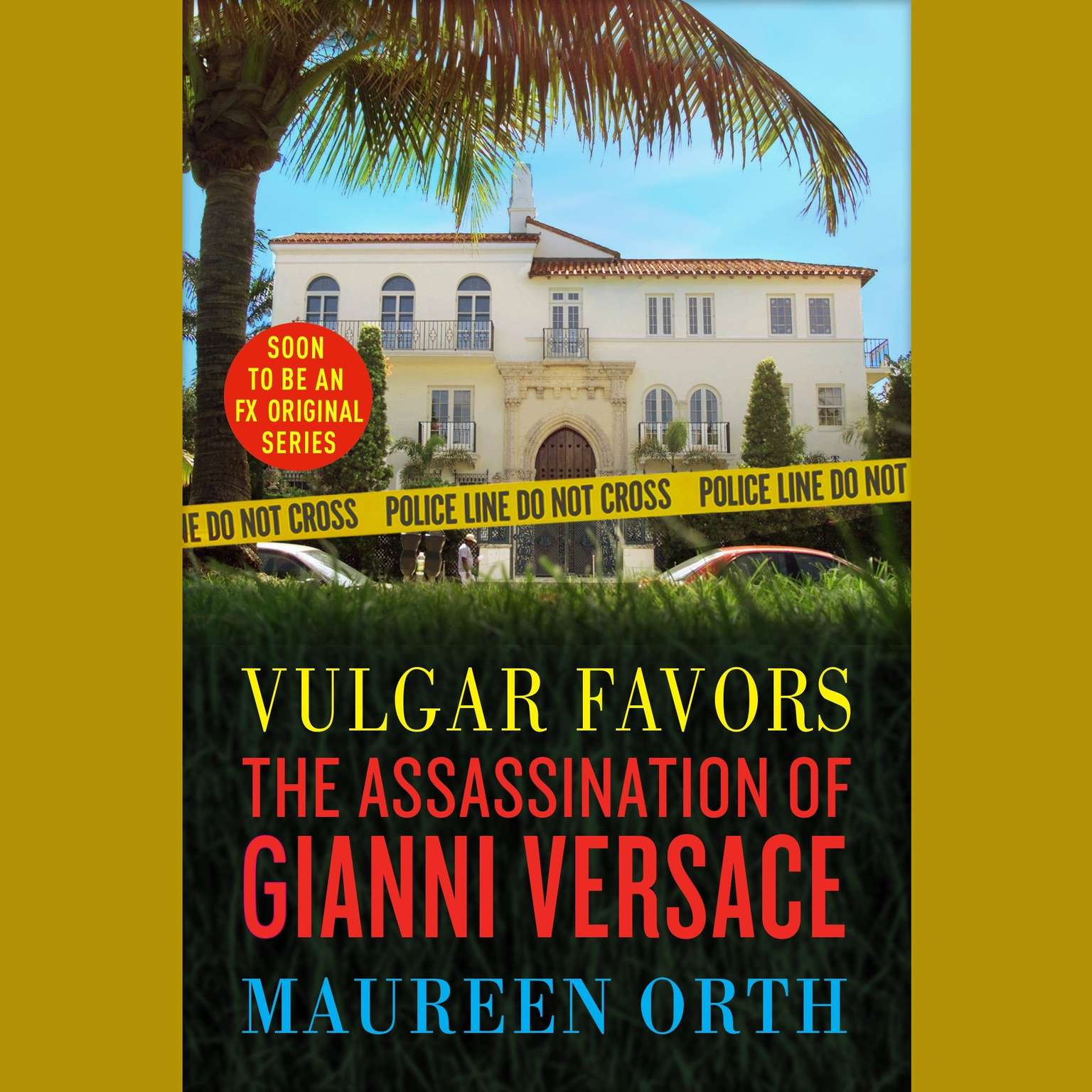 Vulgar Favors: The Assassination of Gianni Versace Audiobook, by Maureen Orth