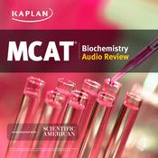 Kaplan MCAT Biochemistry Audio Review Audiobook, by