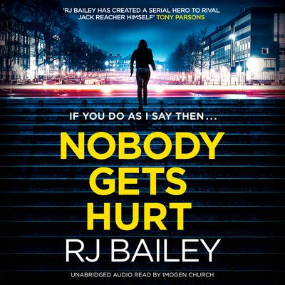 Nobody Gets Hurt: The second action thriller featuring bodyguard extraordinaire Sam Wylde Audiobook, by RJ Bailey