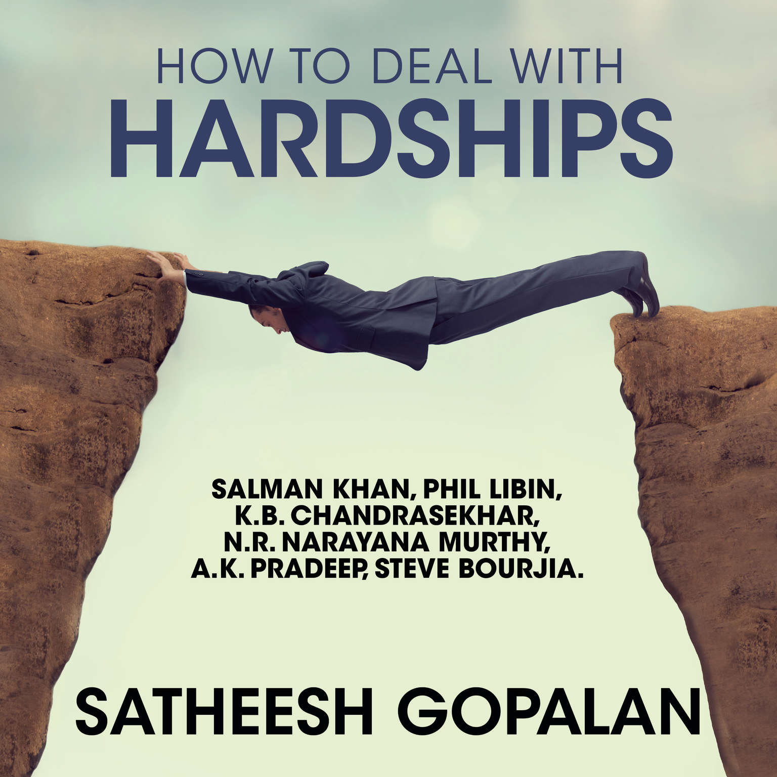 How to Deal with Hardships Audiobook, by Satheesh Gopalan