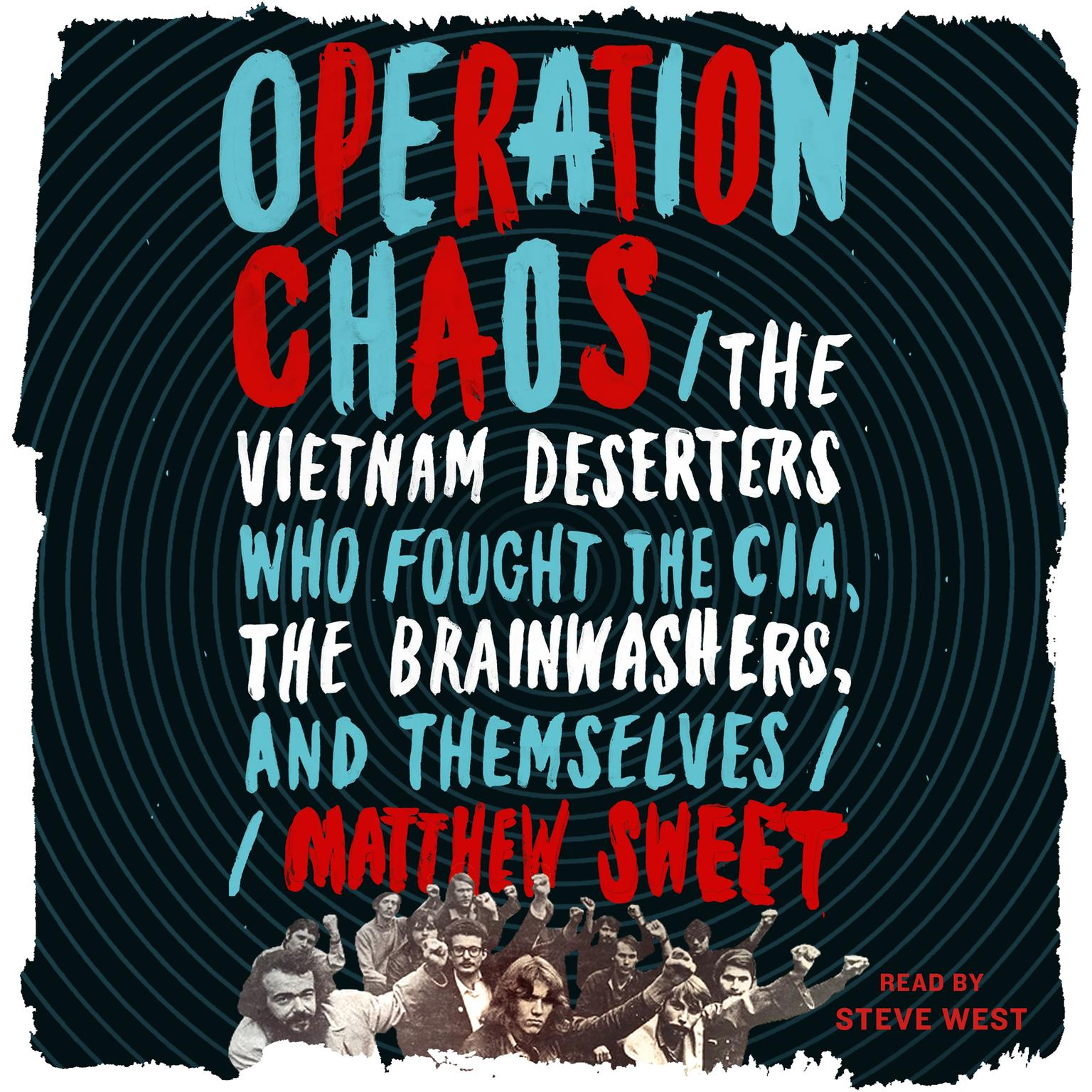 Printable Operation Chaos: The Vietnam Deserters Who Fought the CIA, the Brainwashers, and Themselves Audiobook Cover Art