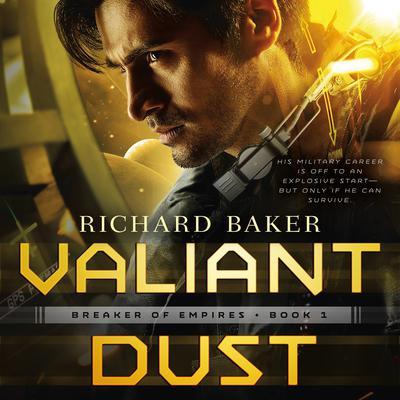 Valiant Dust: Breaker of Empires, Book 1 Audiobook, by Richard Baker