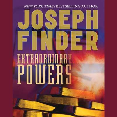 Extraordinary Powers (Abridged) Audiobook, by Joseph Finder