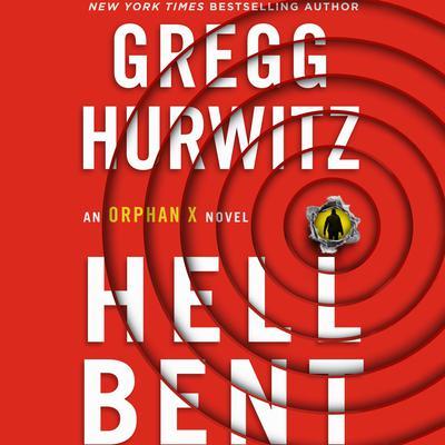 Hellbent: An Orphan X Novel Audiobook, by Gregg Hurwitz