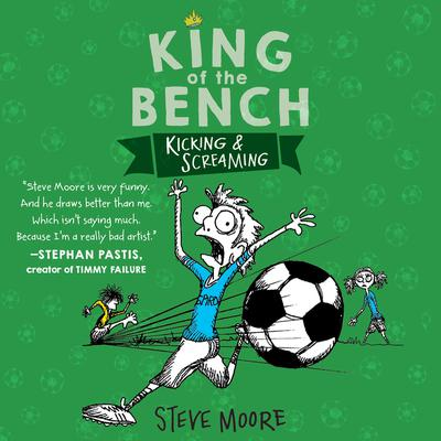 King of the Bench: Kicking & Screaming Audiobook, by Steve Moore