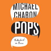 Pops: Fatherhood in Pieces Audiobook, by Michael Chabon