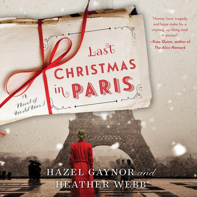 Last Christmas in Paris: A Novel of World War I Audiobook, by Hazel Gaynor