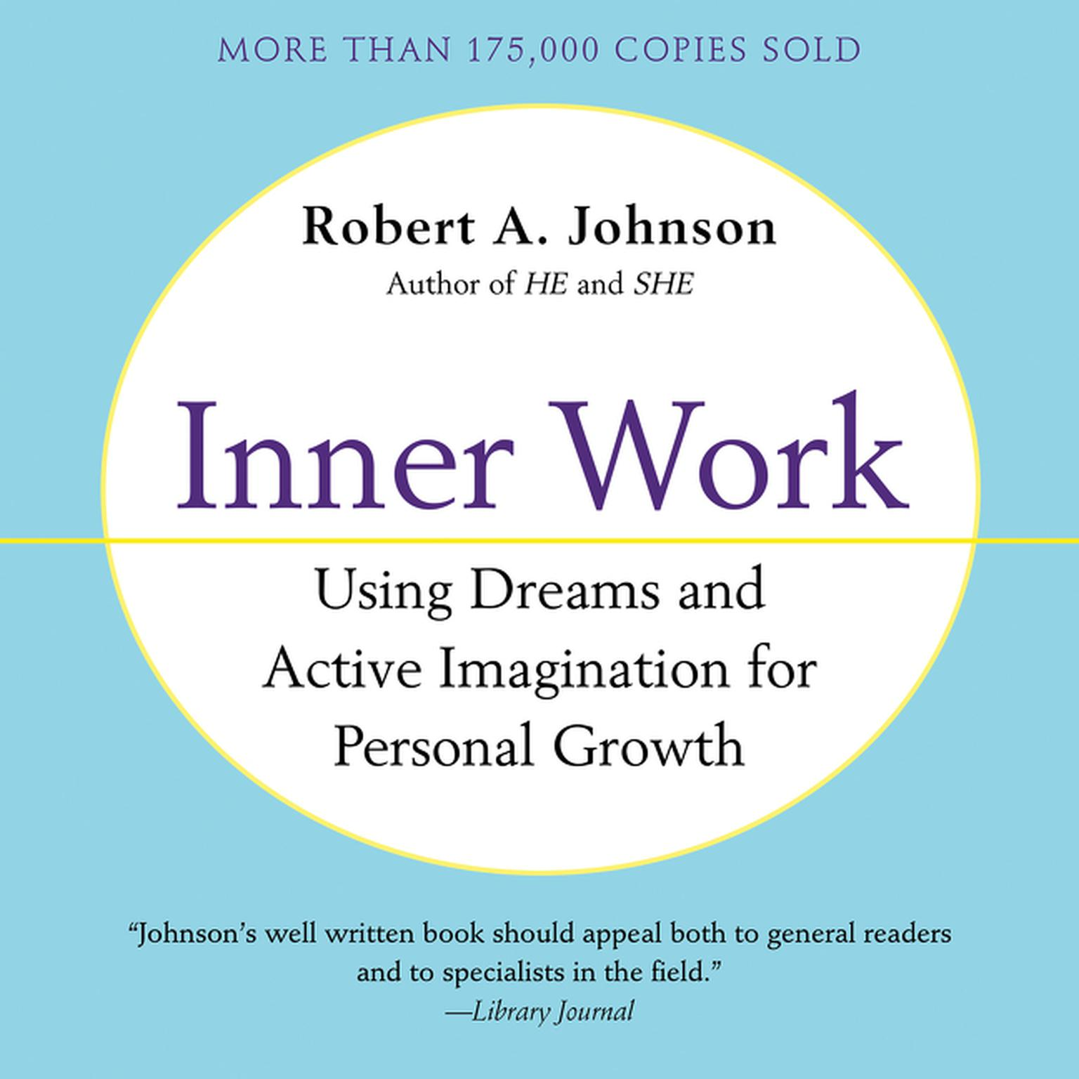 Inner Work: Using Dreams and Active Imagination for Personal Growth Audiobook, by Robert A. Johnson