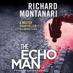 The Echo Man: A Novel of Suspense Audiobook, by Richard Montanari