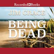 Being Dead: A Novel Audiobook, by Jim Crace