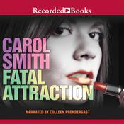 Fatal Attraction Audiobook, by Carol Smith