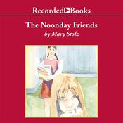 The Noonday Friends Audiobook, by Mary Stolz