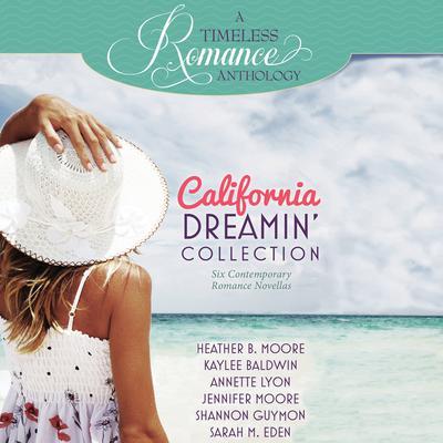 California Dreamin Collection: Six Contemporary Romance Novellas Audiobook, by Sarah M. Eden