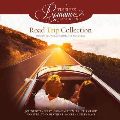 Road Trip Collection: Six Contemporary Romance Novellas Audiobook, by Sarah M. Eden
