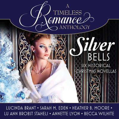 Silver Bells Collection: Six Historical Christmas Novellas Audiobook, by Sarah M. Eden
