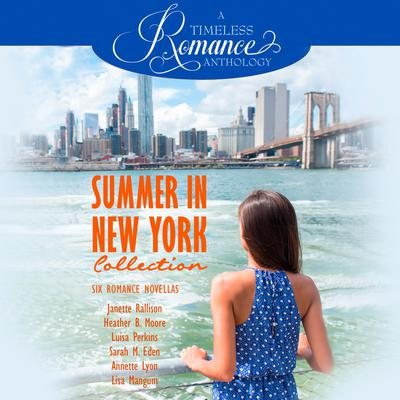 Summer in New York Collection: Six Romance Novellas Audiobook, by Sarah M. Eden
