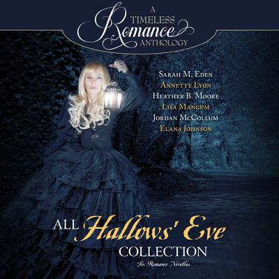 All Hallows Eve: Six Romance Novellas Audiobook, by Sarah M. Eden