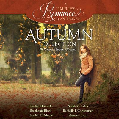 Autumn Collection: Six Romantic Suspense Novellas Audiobook, by Rachelle J. Christensen