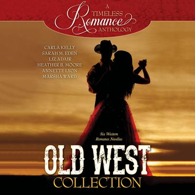 Old West Collection: Six Western Romance Novellas Audiobook, by Sarah M. Eden
