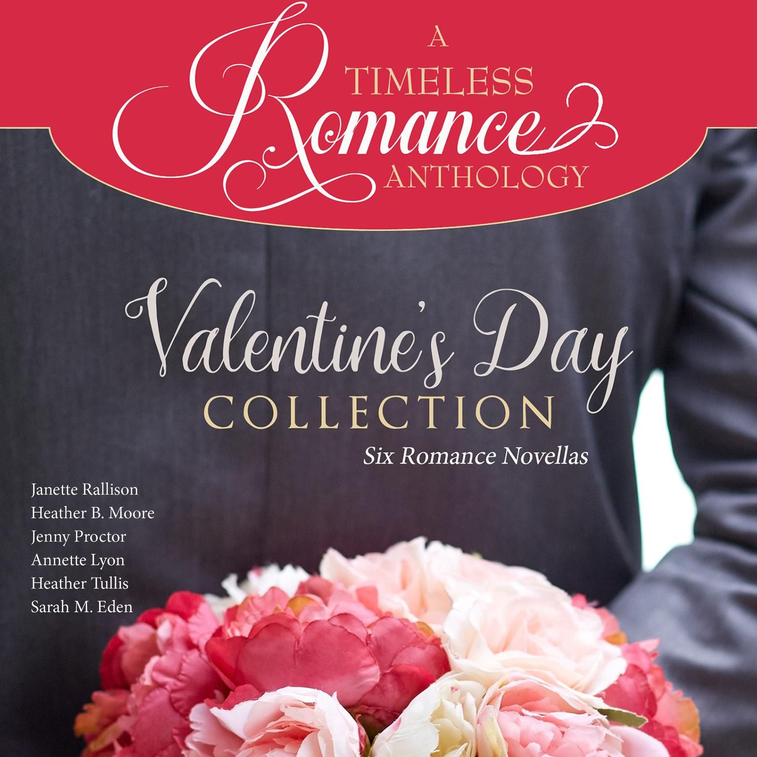Valentines Day Collection: Six Romance Novellas Audiobook, by Sarah M. Eden
